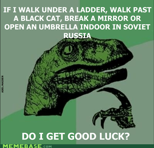 bad cat good ladder luck philosoraptor Soviet Russia - 5853836032