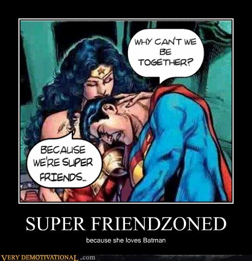 best of week,friendzone,superfriends,Super-Lols,superman,wonder woman