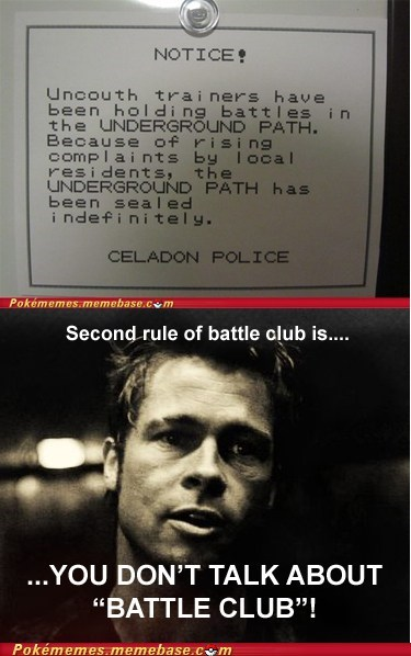 """Which means a lot of you have been breaking the first two rules of Battle club."""