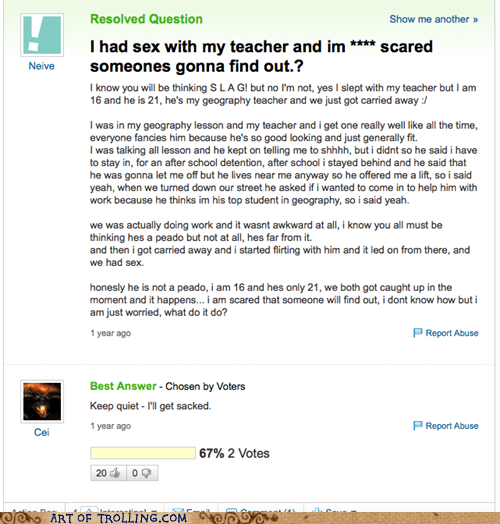 Funny Yahoo Answers post of someone asking about what to do that she is sleeping with her teacher, and a response from someone joking that he is the teacher.