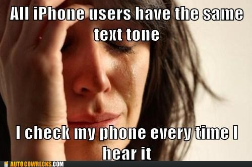 First World Problem iphone ringtone text tone - 5854387456