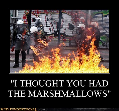 fire,greece,hilarious,marshmallows,riot,wtf