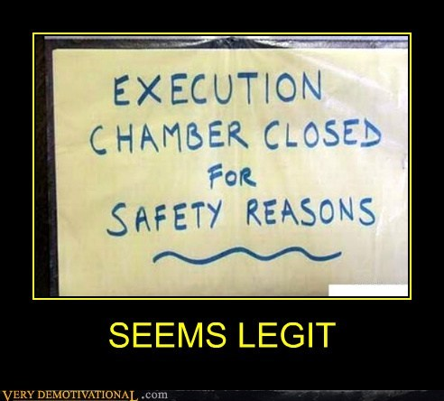 chamber,execution,hilarious,seems legit,sign