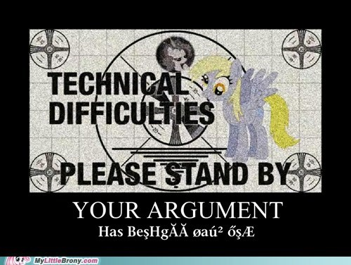 derpy hooves meme stand by technical difficulties your argument - 5855251456