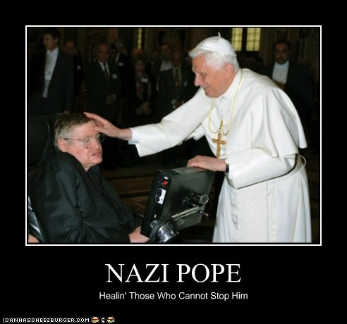 NAZI POPE Healin' Those Who Cannot Stop Him