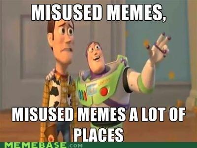 everywhere Memes misuse - 5857228544