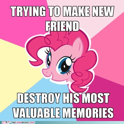 accident meme new friend pinkie pie scumbag - 5858023936