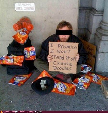 begging cheese doodles homeless wtf - 5859551488
