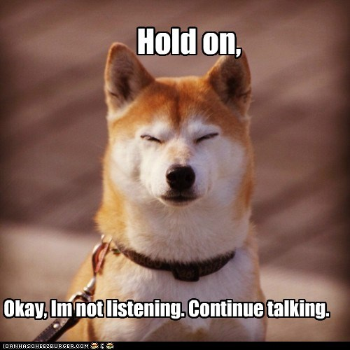 be quiet best of the week boring go away Hall of Fame no nope not interested not listening not paying attention shiba inu