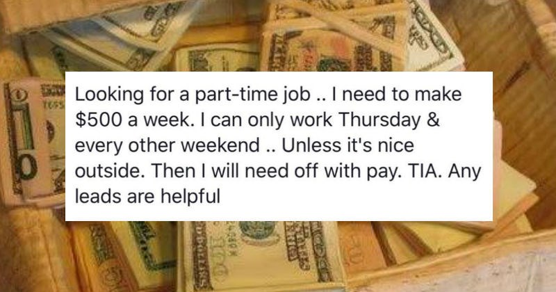 frustrating jobs FAIL choosing beggars work facebook entitled money - 5865989