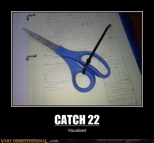 catch 22,hilarious,scissors,zip tie