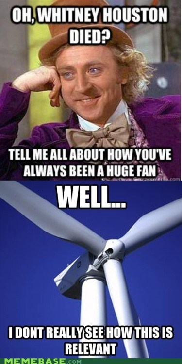 fan Memes Music whitney houston died Willy Wonka - 5867633920