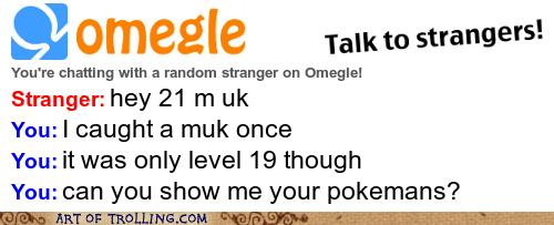 asl,muk,Omegle,Pokémon
