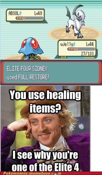 elite 4 full restore healing items meme Memes the best of the best - 5868571392