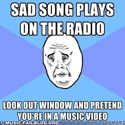 okay face rage face Sad sad song - 5868755968
