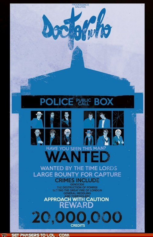 best of the week crimes doctor who galifrey regenerations reward tardis the doctor Time Lords wanted wanted poster - 5869222400