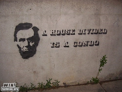 abraham lincoln,graffiti,hacked irl,tag,true facts,wisdom