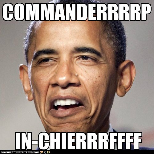 commander and chief derp President Obama