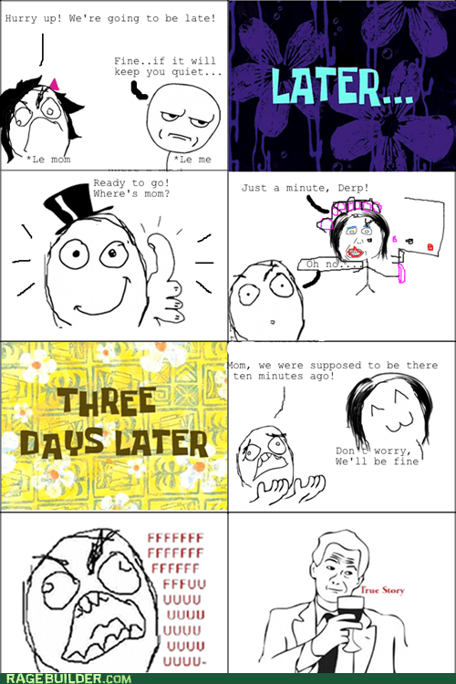 fu guy,late,mom,Rage Comics,true story