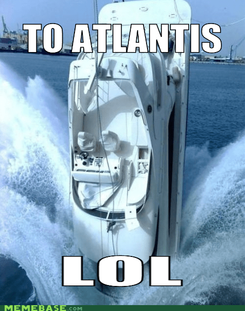 atlantis boat lol Memes reminds me of the kiki era roller coaster