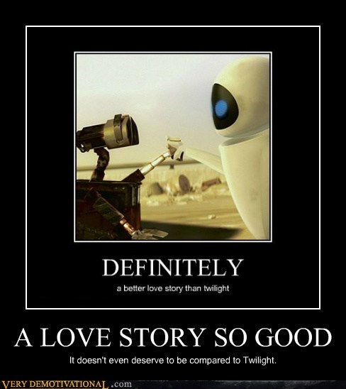 Pure Awesome,Sad,twilight,wall.e