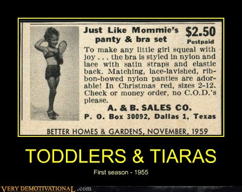 eww,Terrifying,toddlers-tiaras,wtf