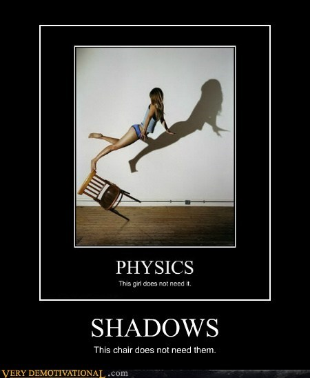 chair,hilarious,physics,Sexy Ladies,shadows