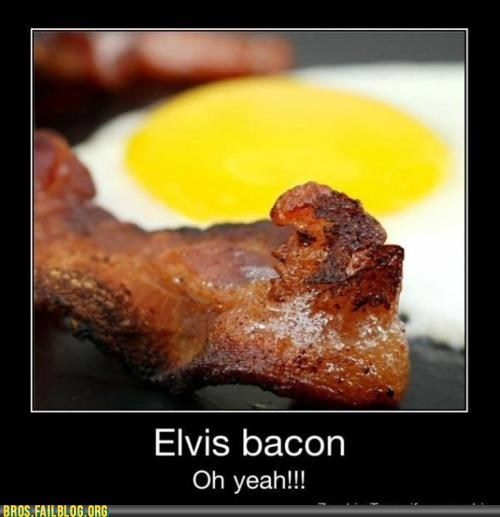 bacon,demotivational,Elvis