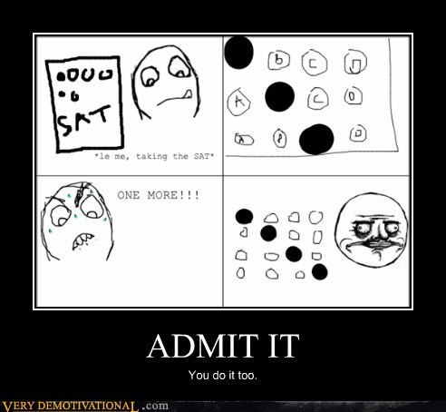 ADMIT IT You do it too.
