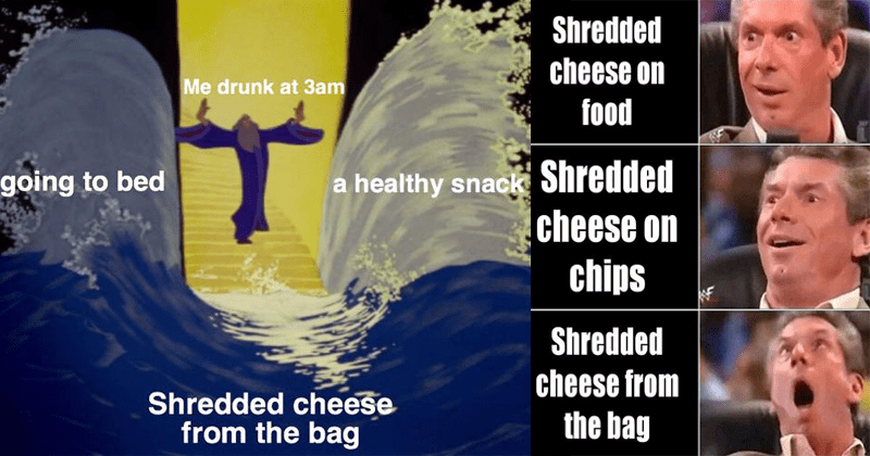 cheese food memes late night funny memes drunk eating shredded cheese Memes food object labeling memes - 5878277