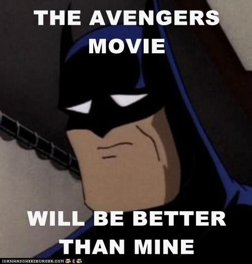 THE AVENGERS MOVIE WILL BE BETTER THAN MINE