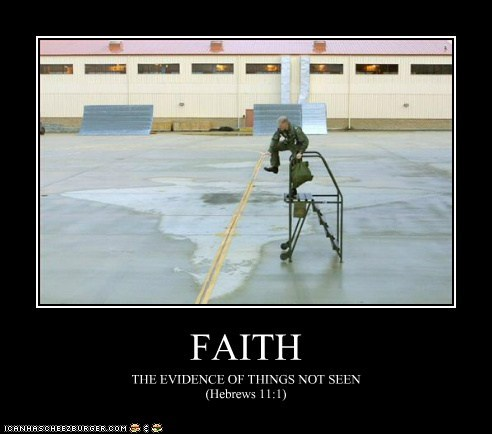 FAITH THE EVIDENCE OF THINGS NOT SEEN (Hebrews 11:1)