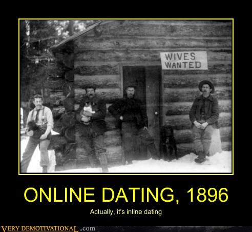 ONLINE DATING, 1896 Actually, it's inline dating