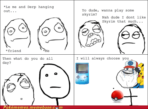 always choose you,game boy,Pokémon,rage comic,Rage Comics,Skyrim,video games