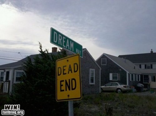 dead end,road,sad but true,street,true facts