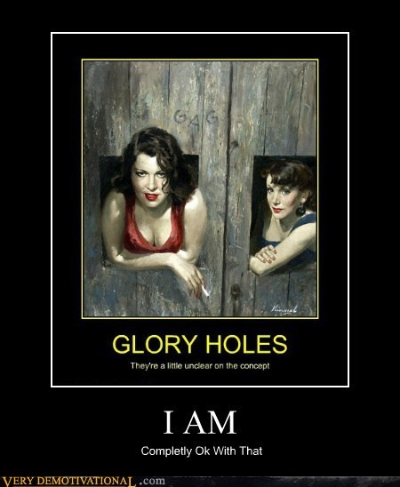 glory hole,hilarious,Sexy Ladies,unclear,wtf