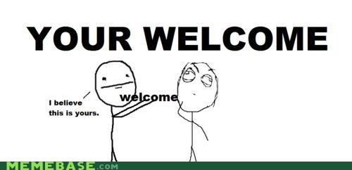 phrases,Rage Comics,welcome,your,youre