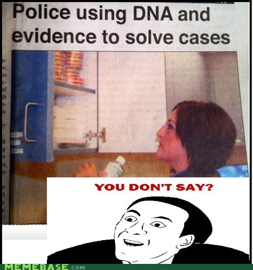 DNA,evidence,police,Rage Comics,you dont say