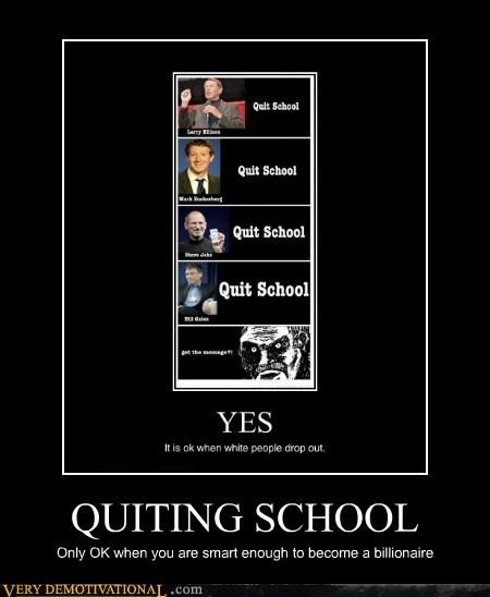 billionaire,idiots,quit,school