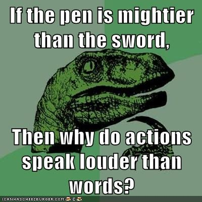 actions louder moms pen philosoraptor sword words - 5883130880