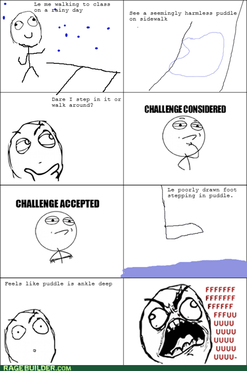 Challenge Accepted,challenge considered,puddle,Rage Comics,wet