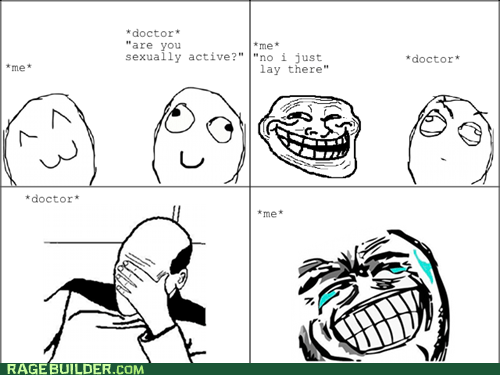 doctor Rage Comics sexually active that sounds naughty