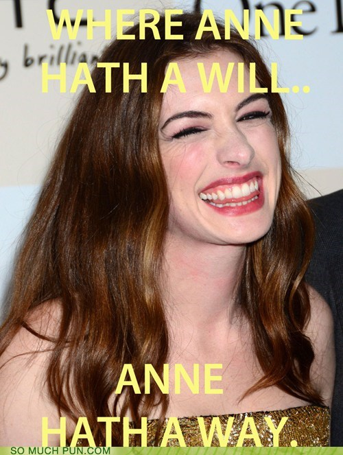 anne hathaway,cliché,Hall of Fame,similar sounding,surname,theres-a-way,where-theres-a-will