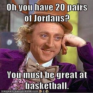 basketball jordans Memes pairs shoes Willy Wonka