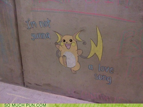 cliché Hall of Fame homophones love song lyrics obnoxious Pokémon raichu Sara Bareilles