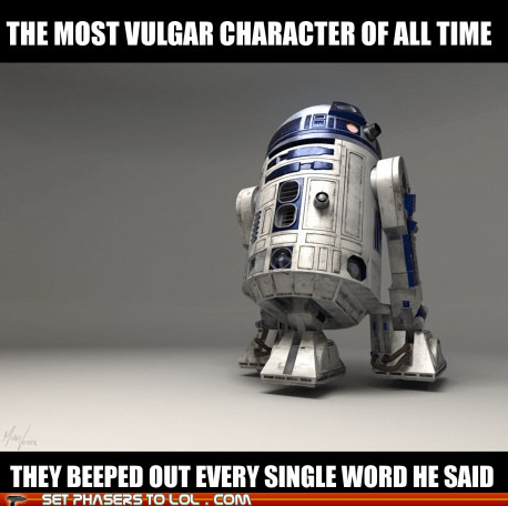 beep,best of the week,bleep,character,droid,r2d2,star wars,swear words,vulgar,word