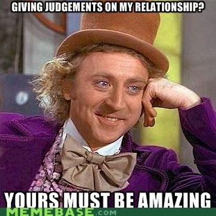 amazing,judgment,Memes,relationships,Willy Wonka