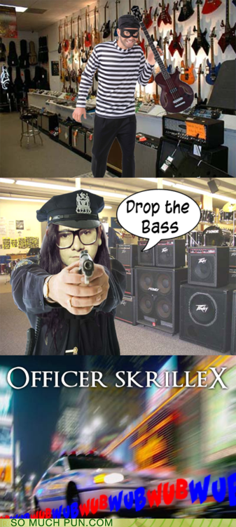 bass bass drop cop double meaning drama drop Hall of Fame literalism lolwut officer skrillex - 5884723968