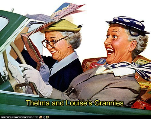 Thelma and Louise's Grannies