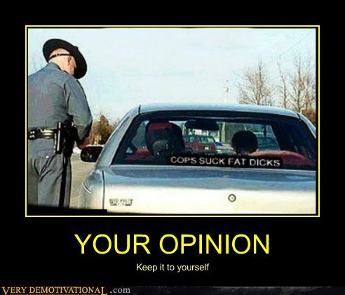 cops hilarious opinion wtf - 5887132928